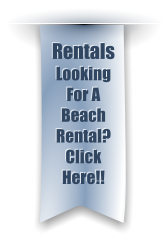 Rentals Looking For A Beach Rental? Click Here!!